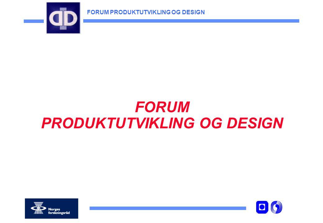 FORUM PRODUKTUTVIKLING OG DESIGN