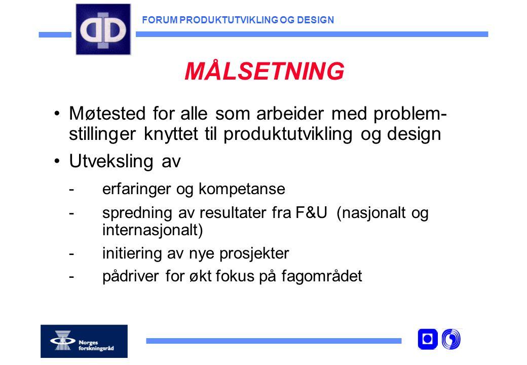 FORUM PRODUKTUTVIKLING OG DESIGN MERE INFORMASJON ? www.sintef.no/produktutvikling