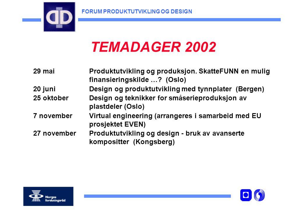 FORUM PRODUKTUTVIKLING OG DESIGN TEMADAGER 2002 29 maiProduktutvikling og produksjon.