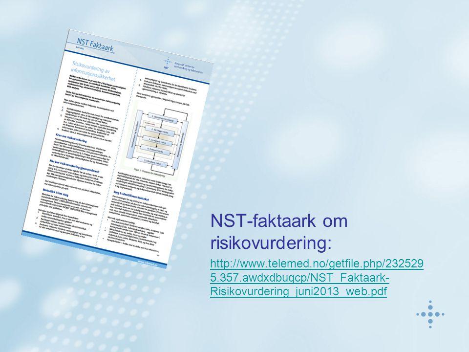 NST-faktaark om risikovurdering: http://www.telemed.no/getfile.php/232529 5.357.awdxdbuqcp/NST_Faktaark- Risikovurdering_juni2013_web.pdf