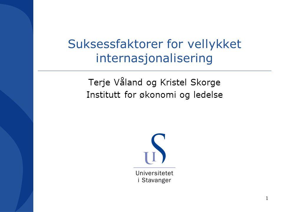 1 Suksessfaktorer for vellykket internasjonalisering Terje Våland og Kristel Skorge Institutt for økonomi og ledelse