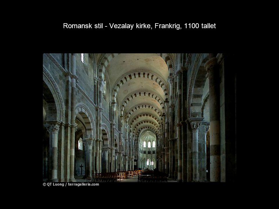 Romansk stil - Vezalay kirke, Frankrig, 1100 tallet