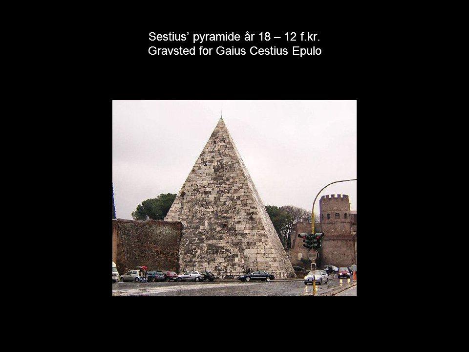 Sestius' pyramide år 18 – 12 f.kr. Gravsted for Gaius Cestius Epulo