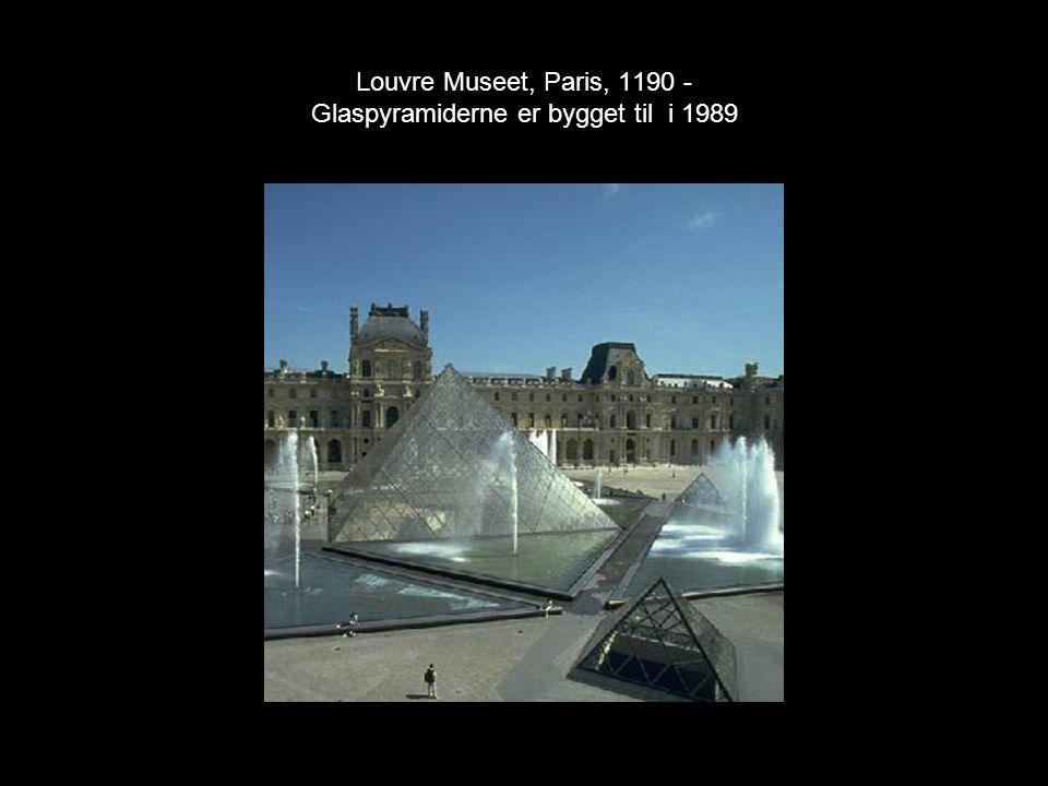 Louvre Museet, Paris, 1190 - Glaspyramiderne er bygget til i 1989