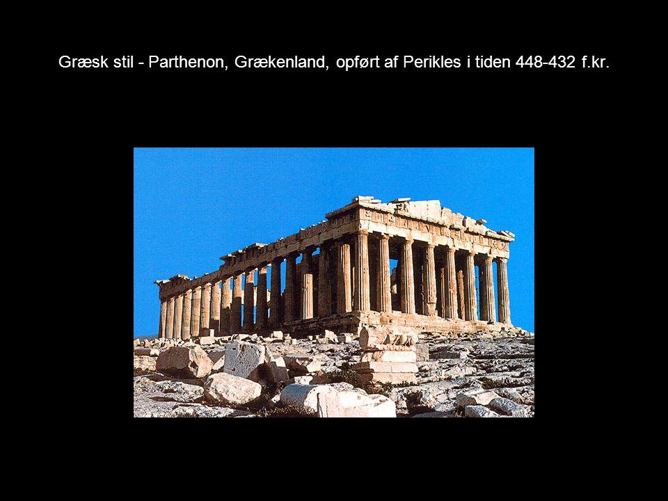 Græsk stil - Parthenon, Grækenland, opført af Perikles i tiden 448-432 f.kr.