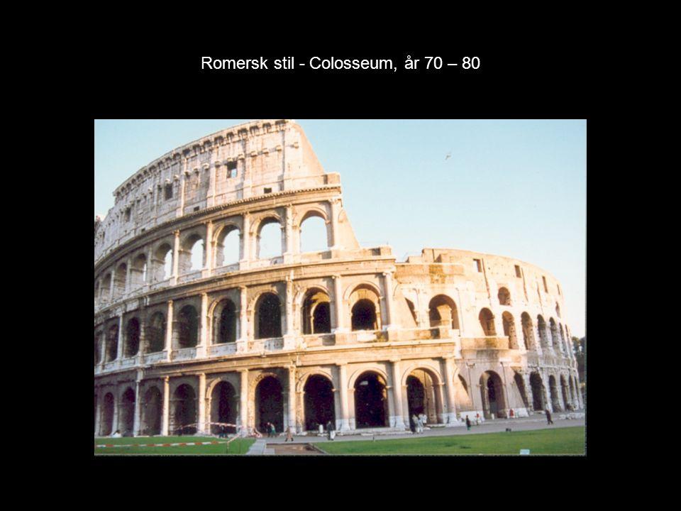 Romersk stil - Colosseum, år 70 – 80