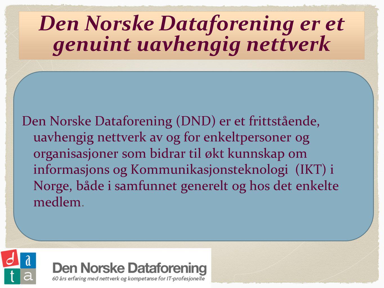 Den Norske Dataforening (DND) er et frittstående, uavhengig nettverk av og for enkeltpersoner og organisasjoner som bidrar til økt kunnskap om informasjons og Kommunikasjonsteknologi (IKT) i Norge, både i samfunnet generelt og hos det enkelte medlem.
