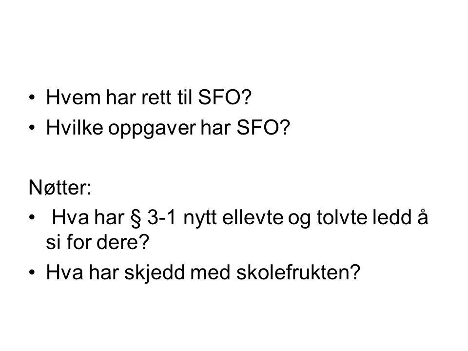 Hvem har rett til SFO.Hvilke oppgaver har SFO.