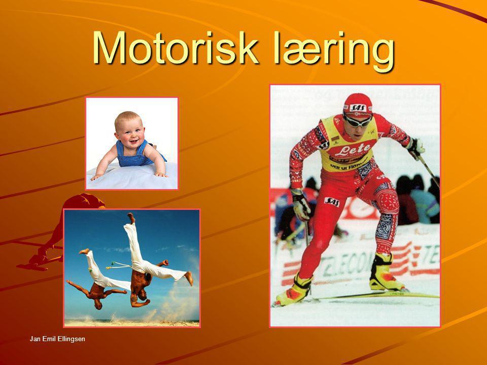 Motorisk læring Jan Emil Ellingsen