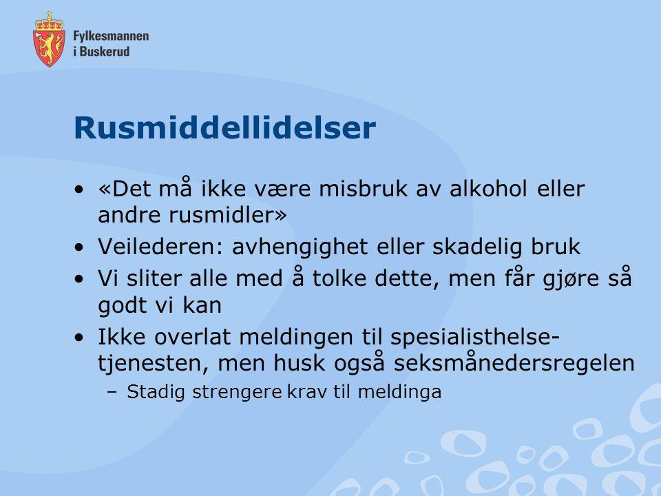 Rusmiddellidelser «Det må ikke være misbruk av alkohol eller andre rusmidler» Veilederen: avhengighet eller skadelig bruk Vi sliter alle med å tolke d