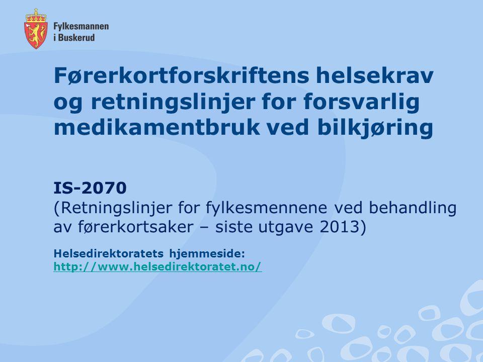 Førerkortforskriftens helsekrav og retningslinjer for forsvarlig medikamentbruk ved bilkjøring IS-2070 (Retningslinjer for fylkesmennene ved behandlin