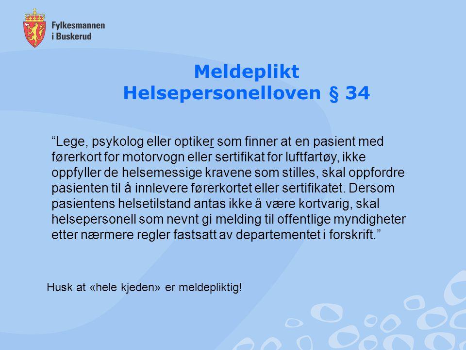 """Meldeplikt Helsepersonelloven § 34 """"Lege, psykolog eller optiker som finner at en pasient med førerkort for motorvogn eller sertifikat for luftfartøy,"""
