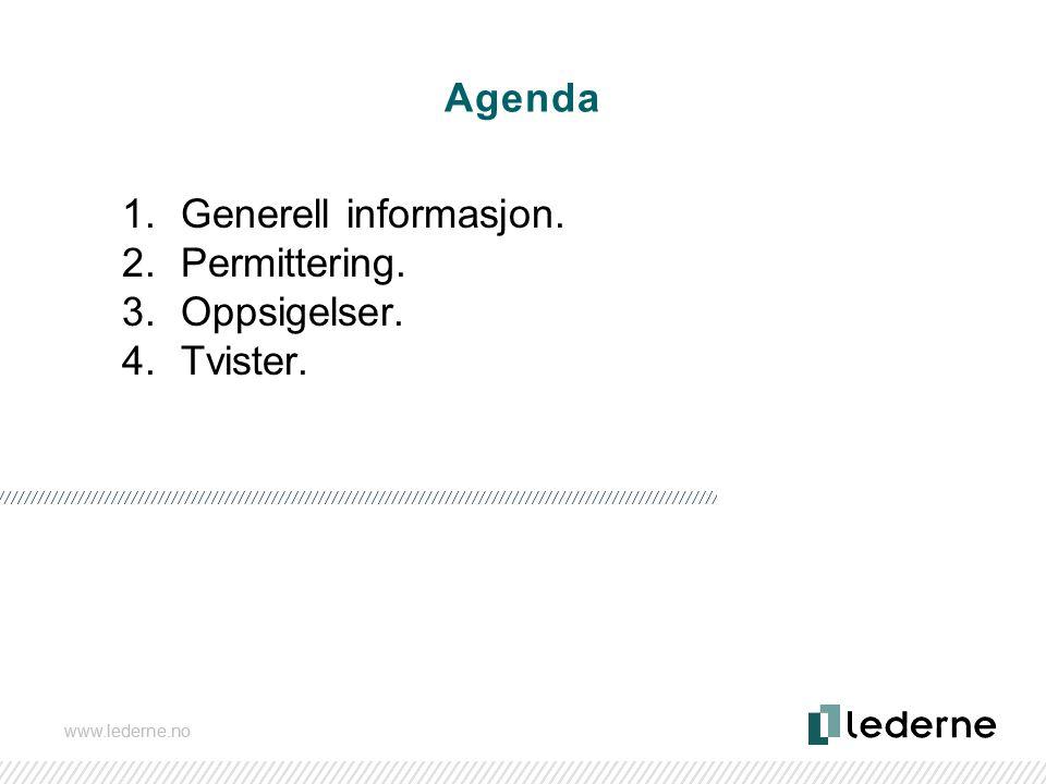 www.lederne.no Agenda 1.Generell informasjon. 2.Permittering. 3.Oppsigelser. 4.Tvister. Sverre Simen Hov Kommunikasjonsleder www.lederne.no