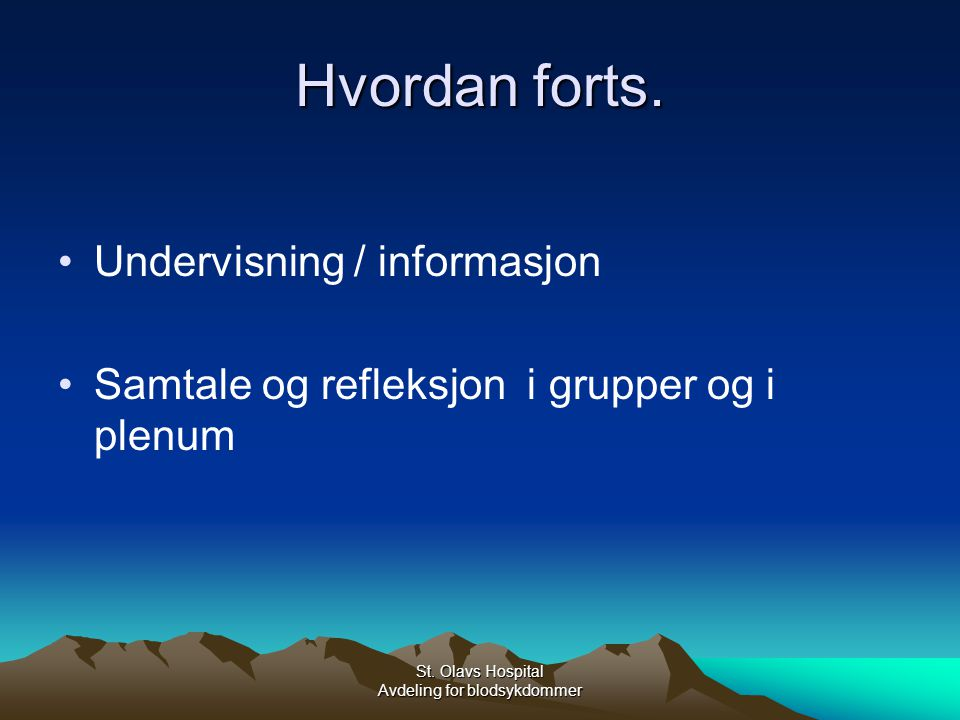 St.Olavs Hospital Avdeling for blodsykdommer Hvordan forts.