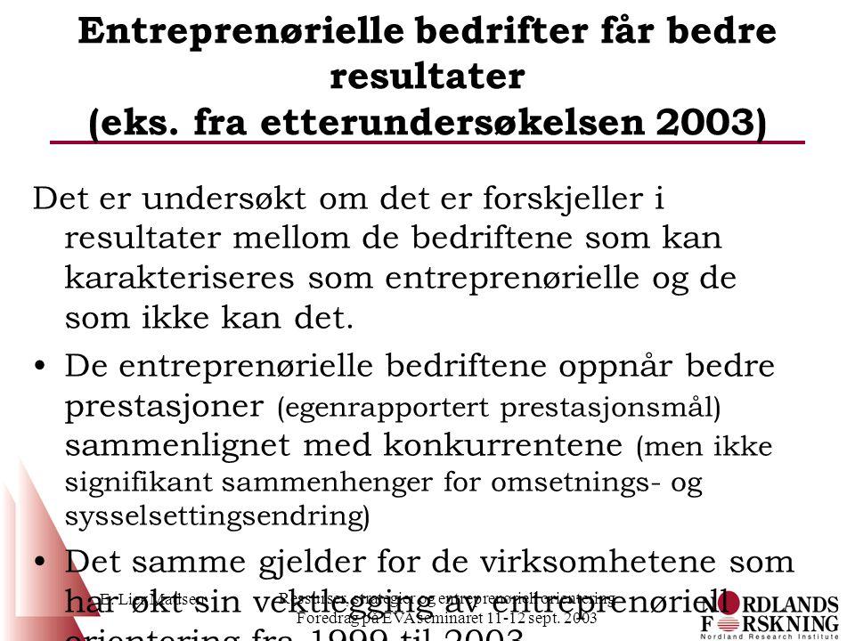E. Lier Madsen Ressurser, strategier og entreprenøriell orientering Foredrag på EVA seminaret 11-12 sept. 2003 Entreprenørielle bedrifter får bedre re