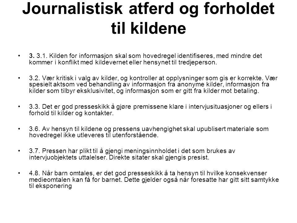 Journalistisk atferd og forholdet til kildene 3. 3.1.