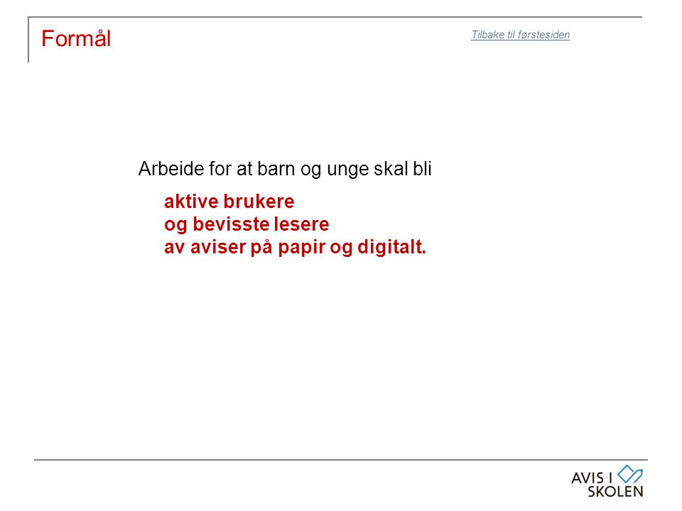 Markedsføring og synlighet MediumBudskap / innholdansvarTid NettsideHele tilbudet fra Ais-Hordaland skal finnes på www.ais-vest.net Oppdatert og prioritert ut fra aktualitet.