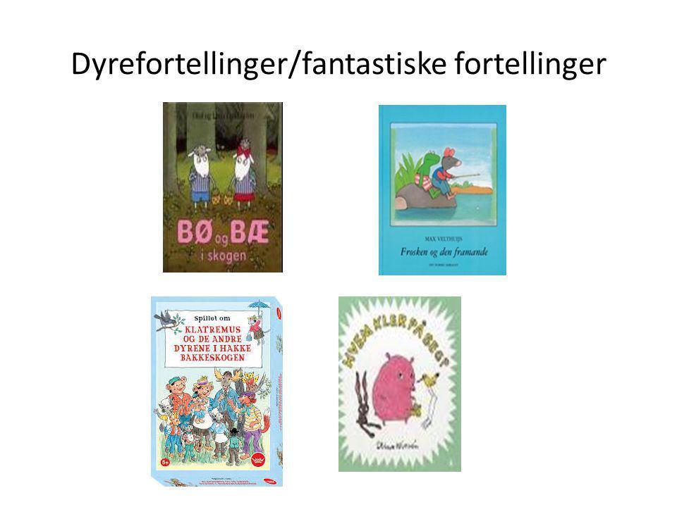 Dyrefortellinger/fantastiske fortellinger