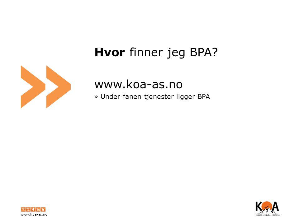 www.koa-as.no » Hvor finner jeg BPA www.koa-as.no » Under fanen tjenester ligger BPA