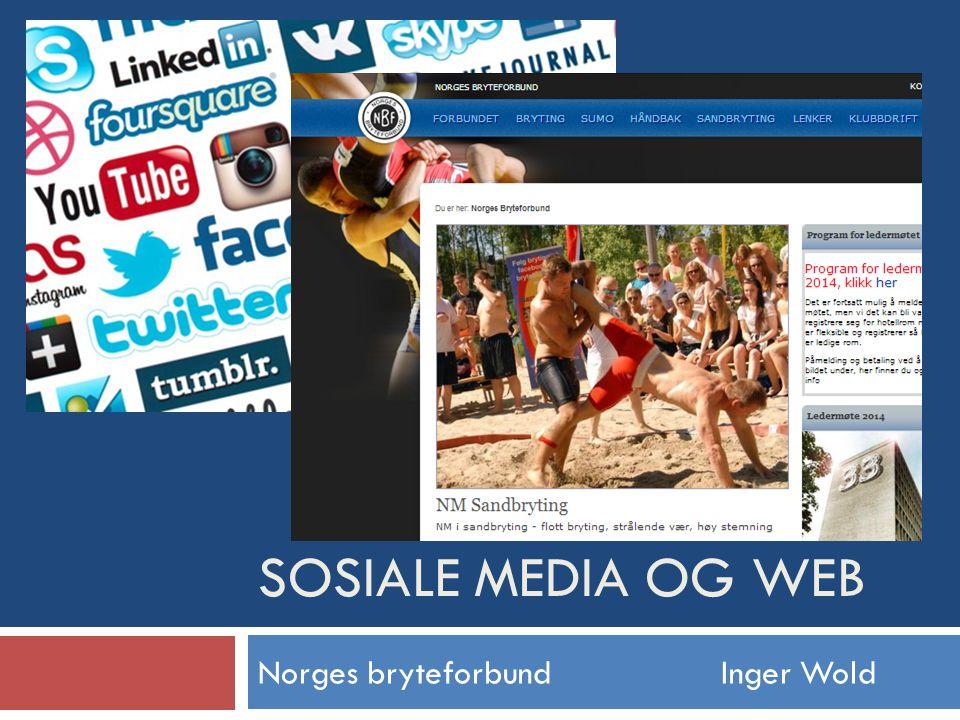 SOSIALE MEDIA OG WEB Norges bryteforbund Inger Wold