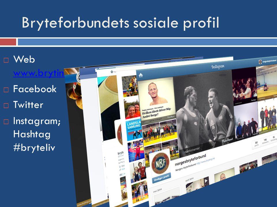 Bryteforbundets sosiale profil  Web www.bryting.no www.bryting.no  Facebook  Twitter  Instagram; Hashtag #bryteliv