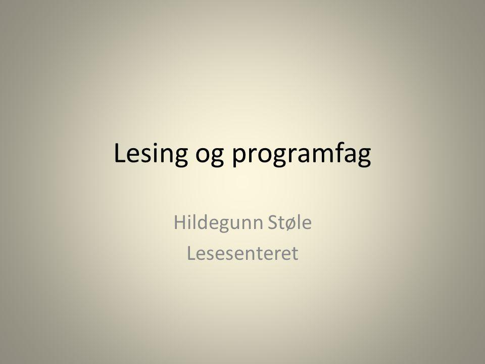 Lesing og programfag Hildegunn Støle Lesesenteret