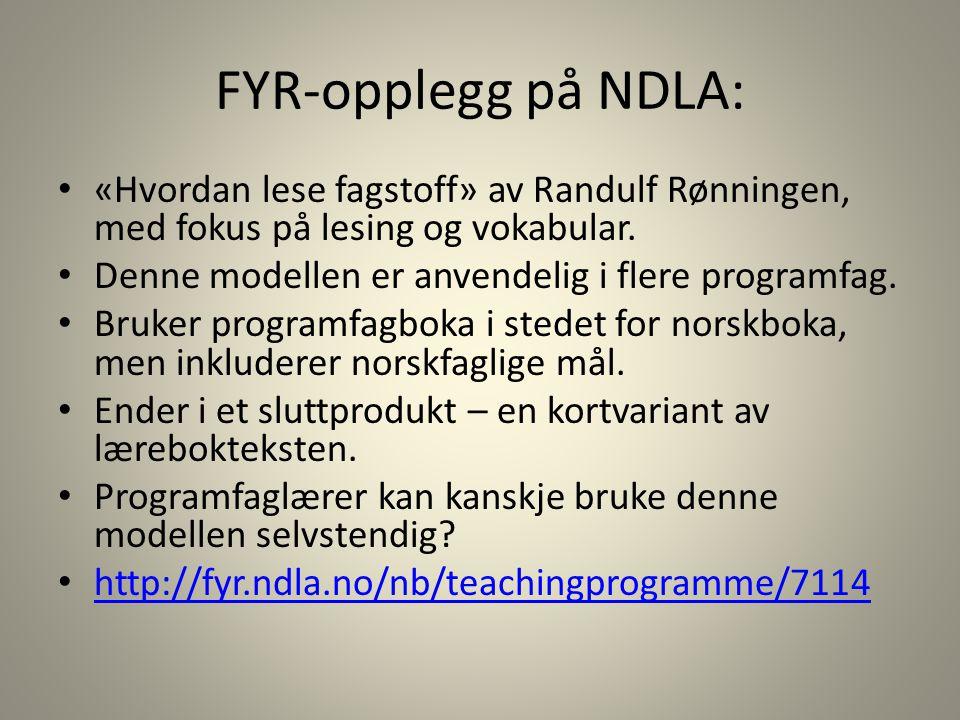 FYR-opplegg på NDLA: «Hvordan lese fagstoff» av Randulf Rønningen, med fokus på lesing og vokabular. Denne modellen er anvendelig i flere programfag.