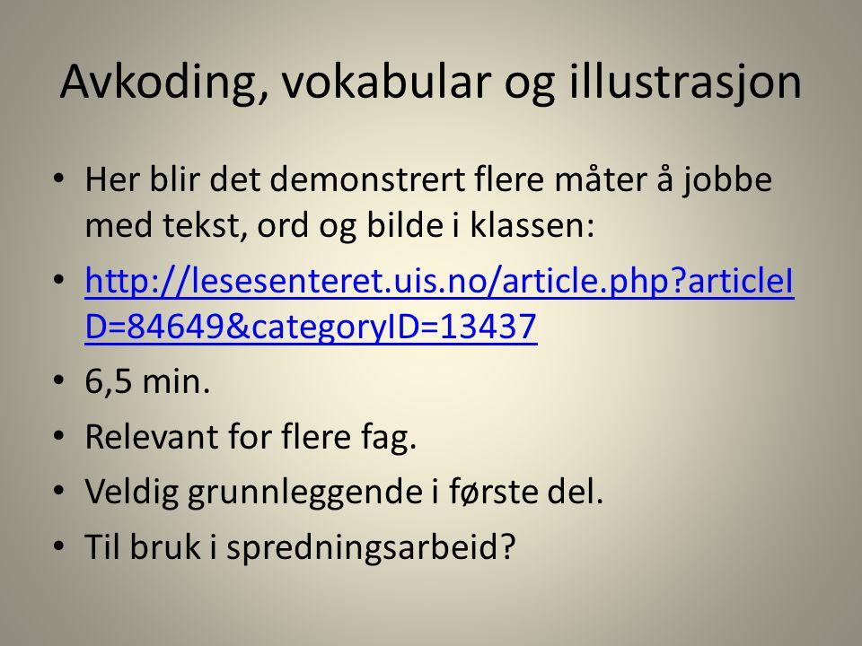 Praksis med tekst som utgangspunkt Arne Olav Nygard: UP-elever omarbeider teorien om legging av takshingel til instruksjonsvideo: http://lesesenteret.uis.no/article.php?articleI D=84538&categoryID=13485 http://lesesenteret.uis.no/article.php?articleI D=84538&categoryID=13485 7 min.