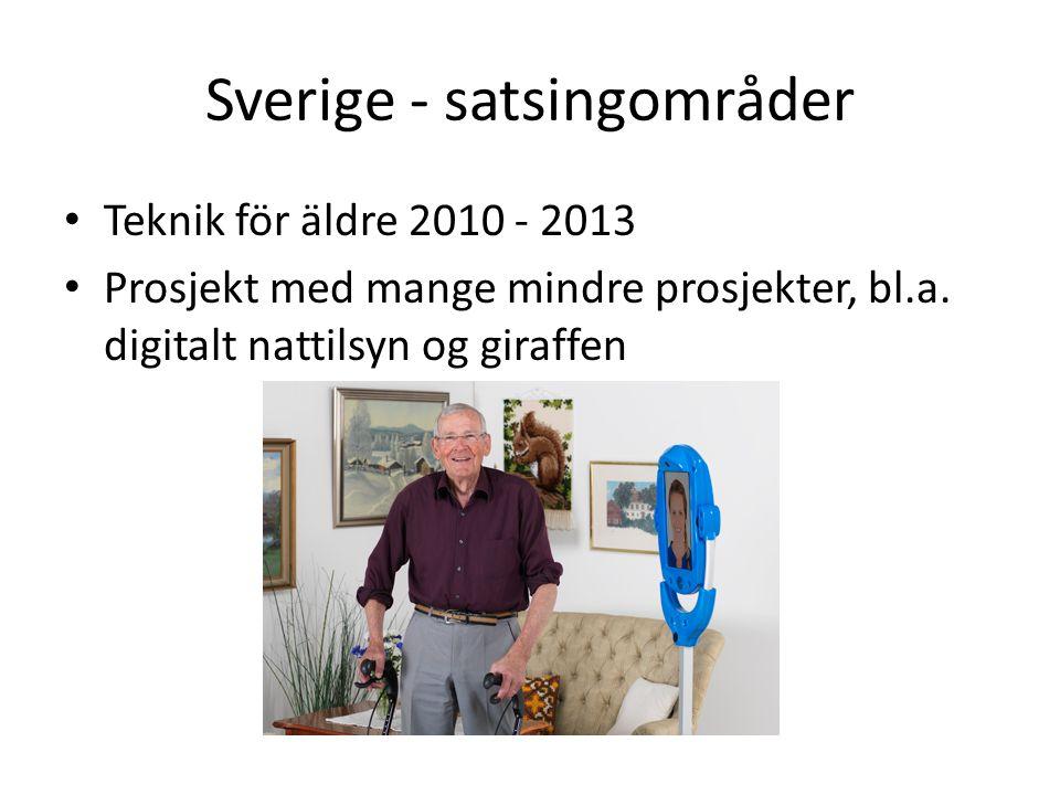Sverige - satsingområder Teknik för äldre 2010 - 2013 Prosjekt med mange mindre prosjekter, bl.a. digitalt nattilsyn og giraffen