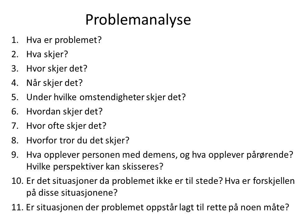 Problemanalyse 1.Hva er problemet? 2.Hva skjer? 3.Hvor skjer det? 4.Når skjer det? 5.Under hvilke omstendigheter skjer det? 6.Hvordan skjer det? 7.Hvo