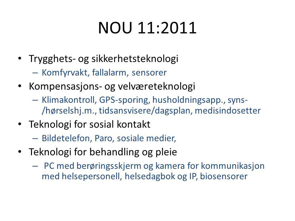 NOU 11:2011 Trygghets- og sikkerhetsteknologi – Komfyrvakt, fallalarm, sensorer Kompensasjons- og velværeteknologi – Klimakontroll, GPS-sporing, husho