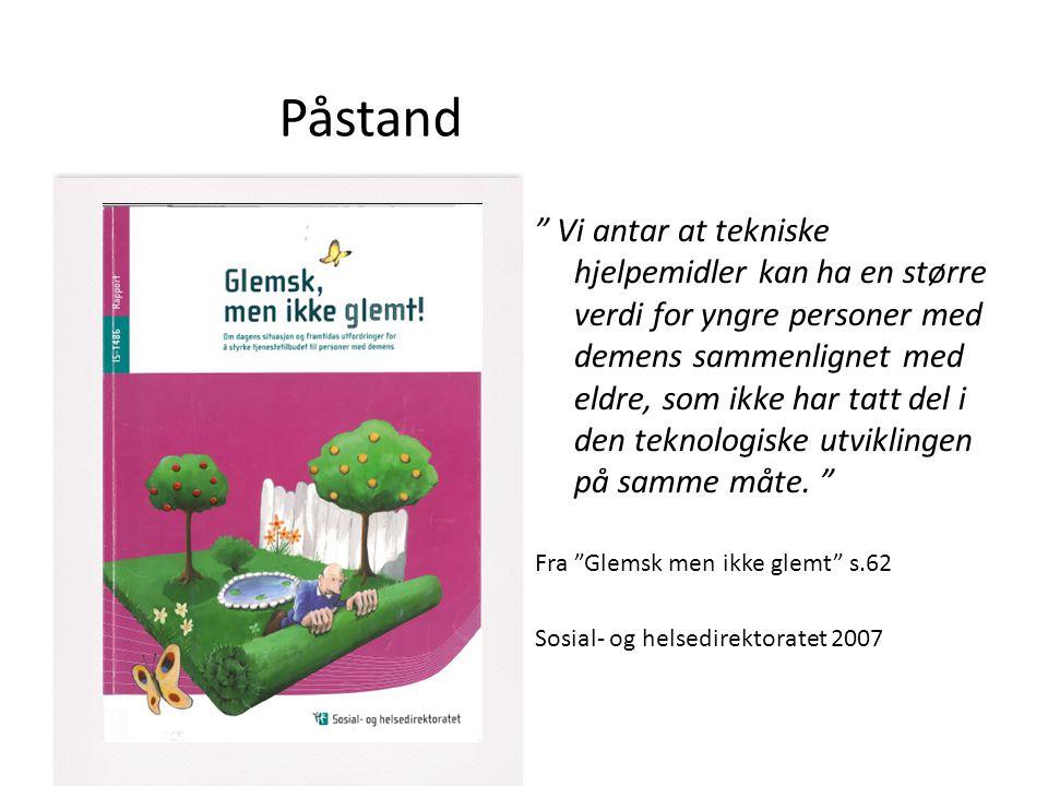 Velferdsteknologi og tjenesteutvikling MÅ gå hånd i hånd….