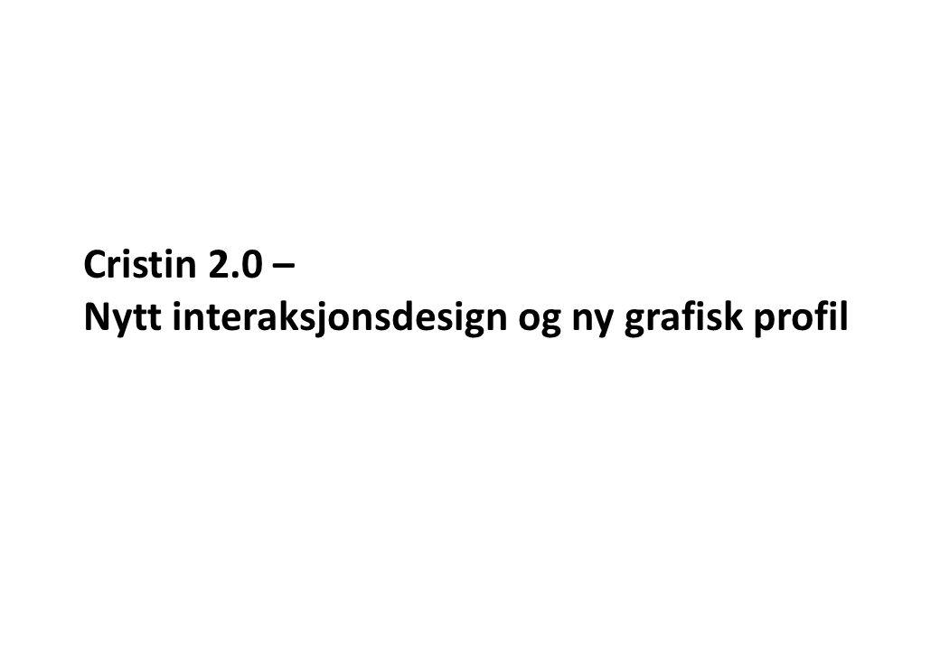 Cristin 2.0 – Nytt interaksjonsdesign og ny grafisk profil