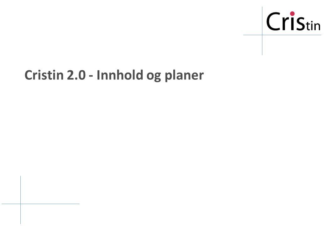 Cristin 2.0 - Innhold og planer