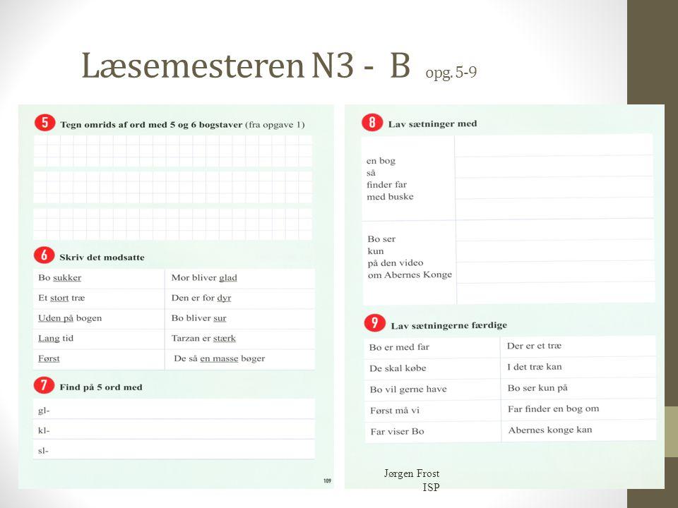 Læsemesteren N3 - B opg. 5-9 Jørgen Frost ISP