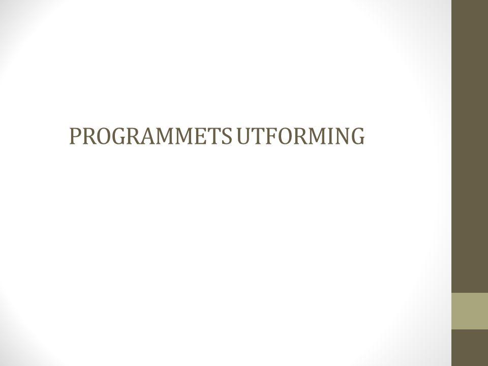 PROGRAMMETS UTFORMING