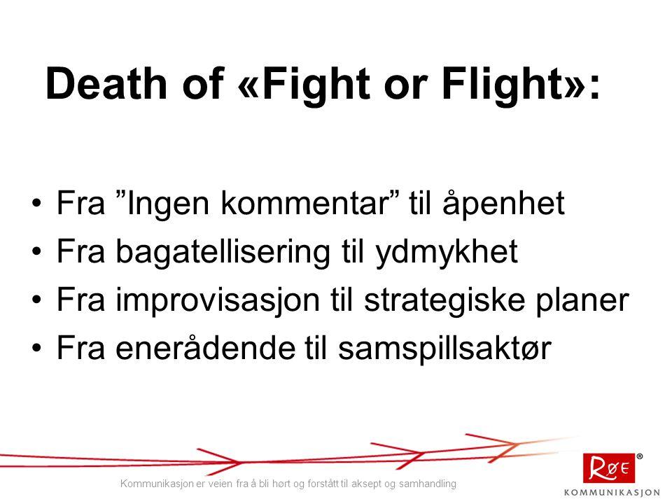 Death of «Fight or Flight»: Fra Ingen kommentar til åpenhet Fra bagatellisering til ydmykhet Fra improvisasjon til strategiske planer Fra enerådende til samspillsaktør