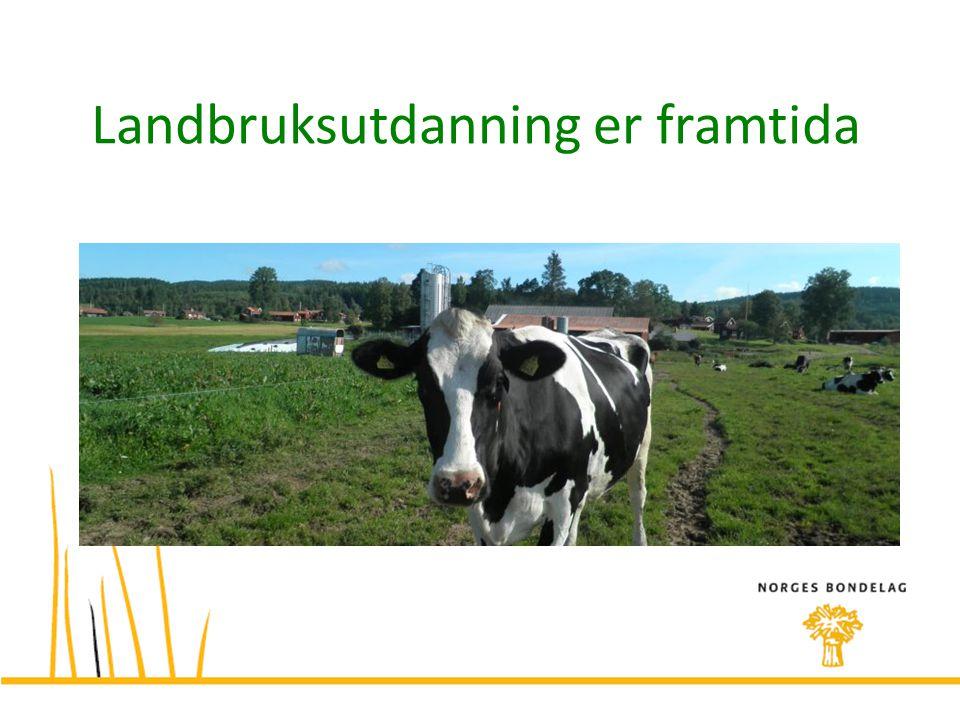Landbruksutdanning er framtida