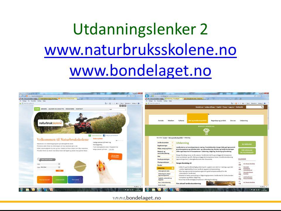 Utdanningslenker 1 www.landbruksutdanning.no www.velglandbruk.no www.landbruksutdanning.no www.velglandbruk.no