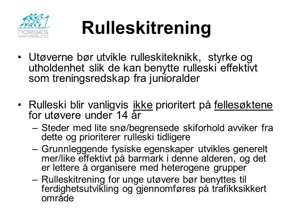 Rulleskitrening Utøverne bør utvikle rulleskiteknikk, styrke og utholdenhet slik de kan benytte rulleski effektivt som treningsredskap fra junioralder