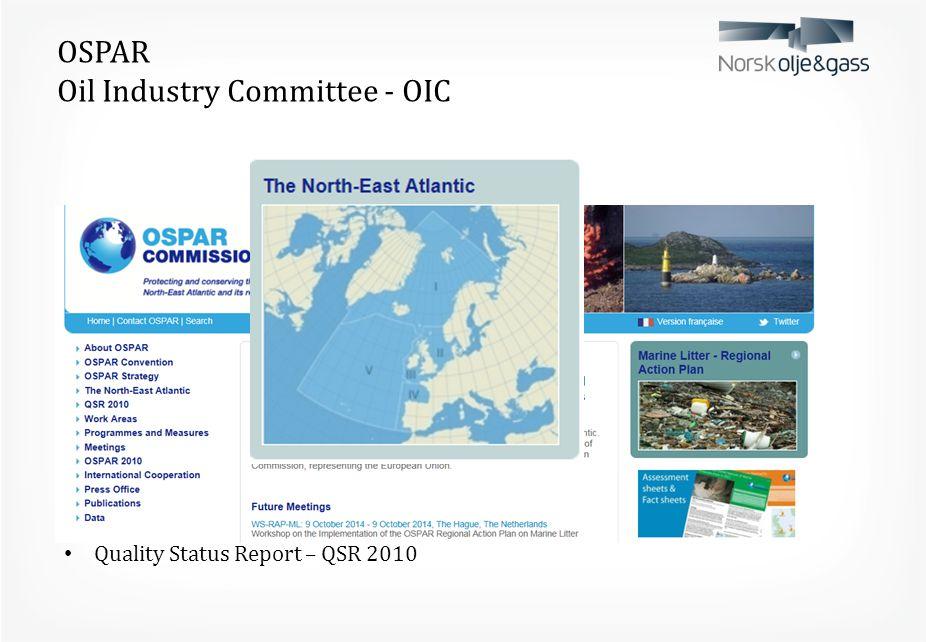 OSPAR Oil Industry Committee - OIC Oslo – Paris kommisjonen (15 medlemsland) Faggrupper ( OIC-RSC-Biodiversity- ) http://www.ospar.org/ Oslo konvensjo