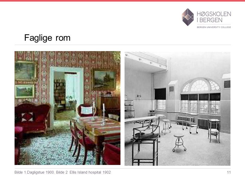 Faglige rom Bilde 1.Dagligstue 1900. Bilde 2 Ellis Island hospital 190211
