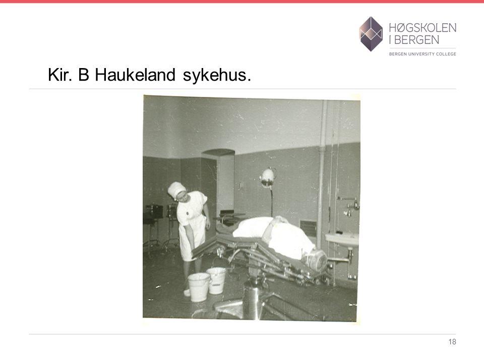 Kir. B Haukeland sykehus. 18