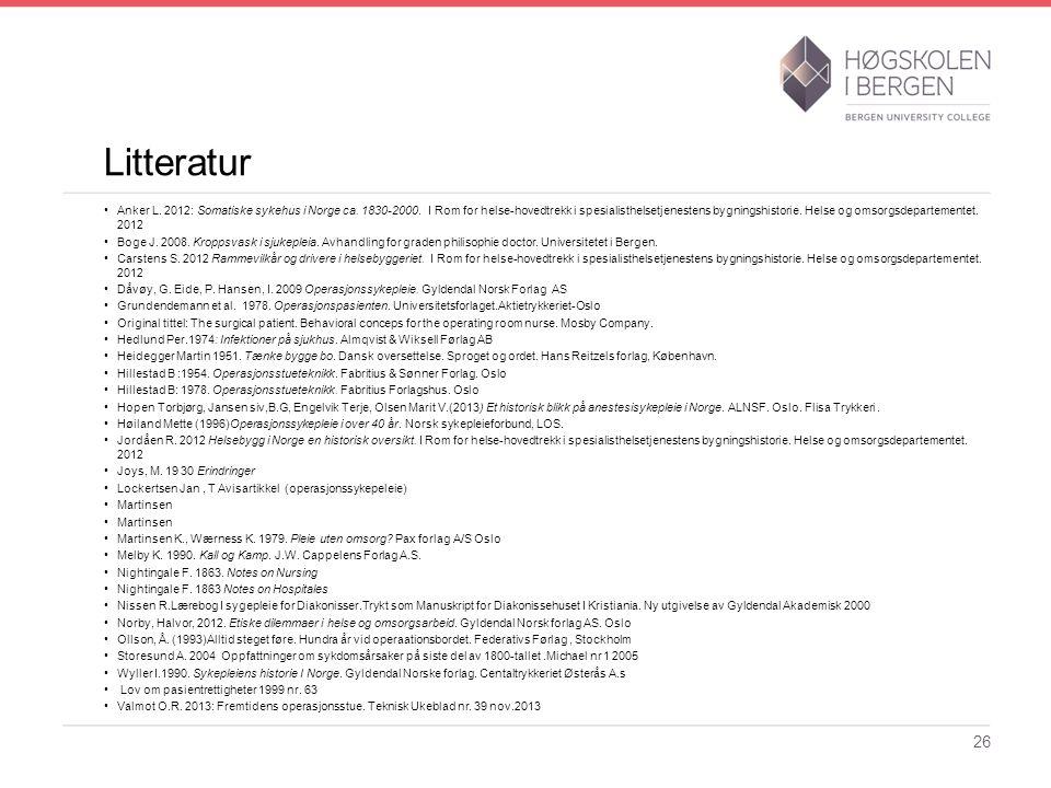 Litteratur Anker L. 2012: Somatiske sykehus i Norge ca. 1830-2000. I Rom for helse-hovedtrekk i spesialisthelsetjenestens bygningshistorie. Helse og o
