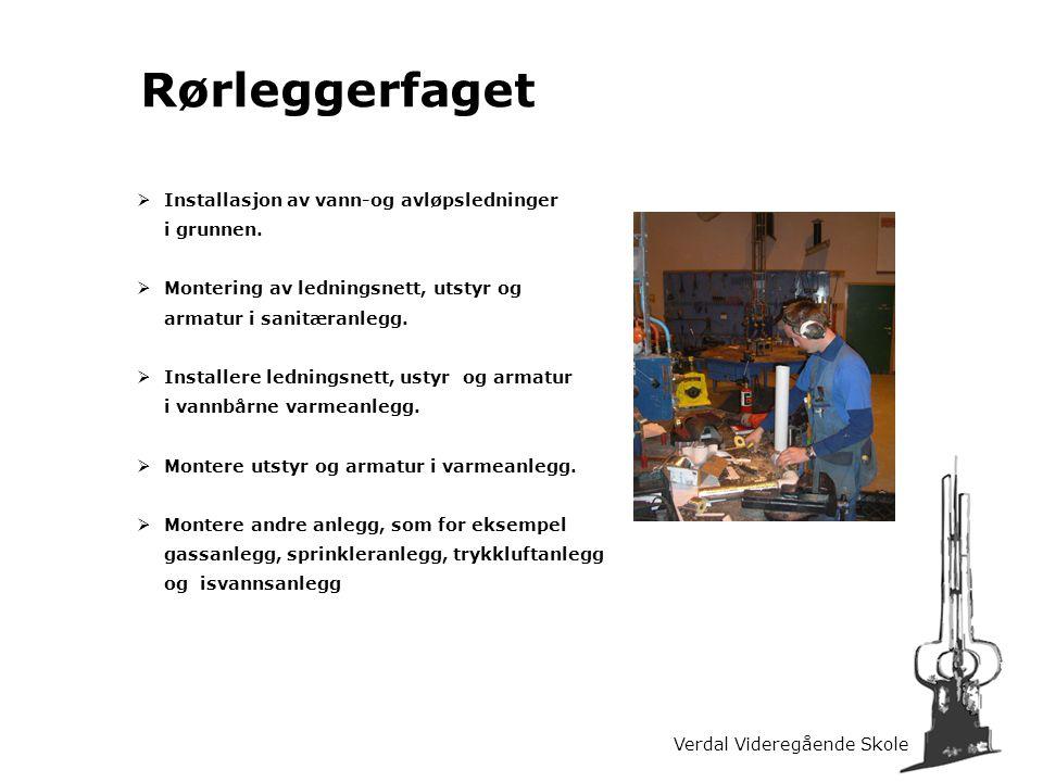 Verdal Videregående Skole Rørleggerfaget  Installasjon av vann-og avløpsledninger i grunnen.