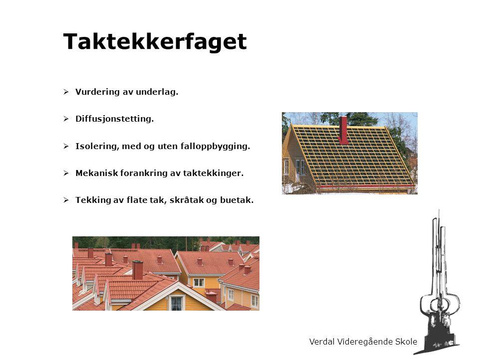 Verdal Videregående Skole Taktekkerfaget  Vurdering av underlag.