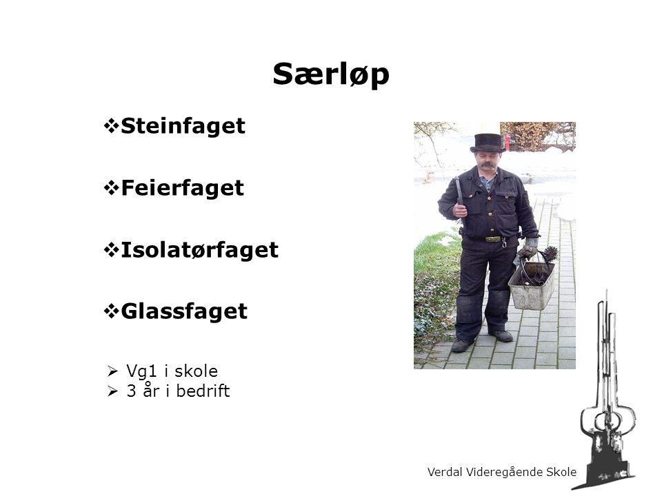 Verdal Videregående Skole Særløp  Steinfaget  Feierfaget  Isolatørfaget  Glassfaget  Vg1 i skole  3 år i bedrift