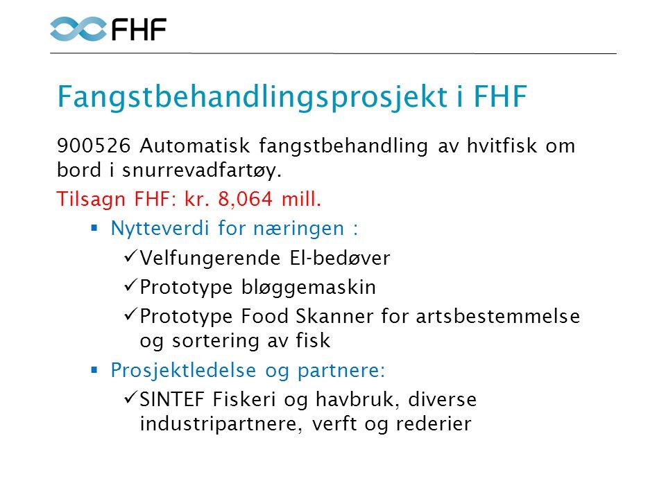 Fangstbehandlingsprosjekt i FHF 900526 Automatisk fangstbehandling av hvitfisk om bord i snurrevadfartøy.
