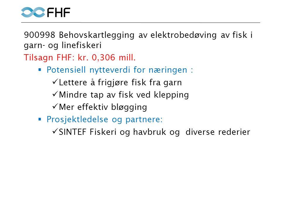 900998 Behovskartlegging av elektrobedøving av fisk i garn- og linefiskeri Tilsagn FHF: kr.