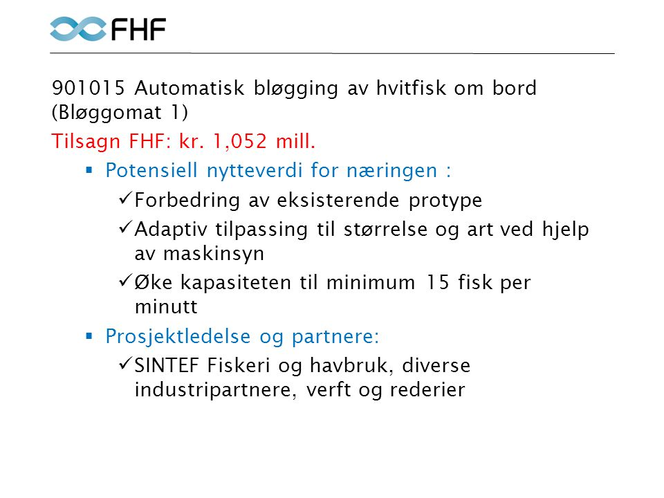 901015 Automatisk bløgging av hvitfisk om bord (Bløggomat 1) Tilsagn FHF: kr.